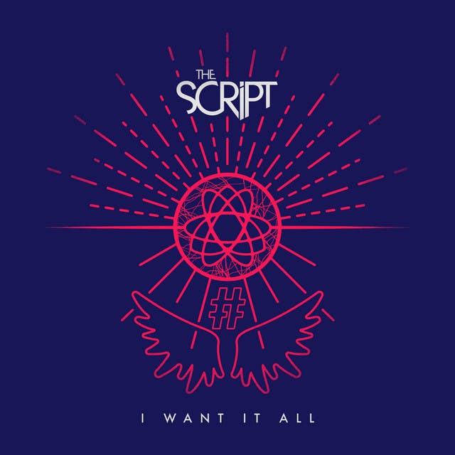 I Want It All by The Script