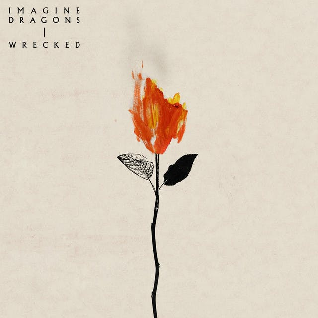 Wrecked by Imagine Dragons